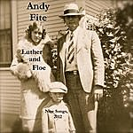 Andy Fite Luther & Floe: New Songs, 2012