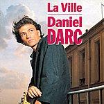Daniel Darc La Ville / Joyeux Non-Anniversaire
