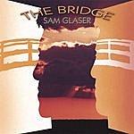 Sam Glaser The Bridge