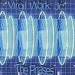 Virgil Work, Jr. The Phases