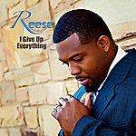 Reese I Give Up Everything