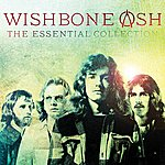 Wishbone Ash The Essential Collection