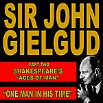"""Sir John Gielgud One Man In His Time: Shakespeare's """"Ages Of Man"""" Pt. 2"""