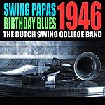 Dutch Swing College Band Swing Papa's Birthday Blues 1946