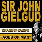 "Sir John Gielgud Shakespeare's ""Ages Of Man"""
