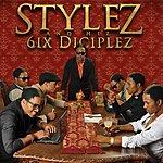 Stylez Stylez And Hiz 6ix Diciplez