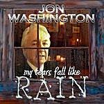 Jon Washington My Tears Fall Like Rain