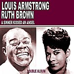 Louis Armstrong A Sinner Kissed An Angel: Louis Armstrong And Ruth Brown