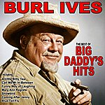 Burl Ives Big Daddys Hits: The Best Of Burl Ives