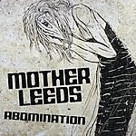 Mother Leeds Abomination