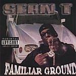 Sean-T Familiar Ground