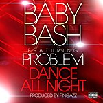 Baby Bash Dance All Night (Feat. Problem)