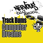 Track Bums Computer Dreams