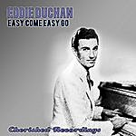 Eddy Duchin Easy Come Easy Go