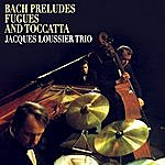 Jacques Loussier Trio Bach Preludes, Fugues And Toccatta: Jacques Loussier Trio