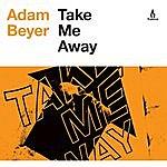 Adam Beyer Take Me Away