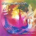 Vicki Hansen Shaman Woman - Medicine Music