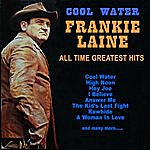 Frankie Laine Cool Water: Frankie Laine All Time Greatest Hits