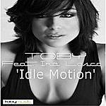 Toby Idle Motion (Toby Remix) [Feat. Ira Losco]