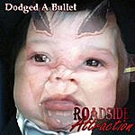 Roadside Attraction Dodged A Bullet (Feat. Phil Johnson)