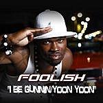 Foolish I Be Gunnin / Yoon Yoon