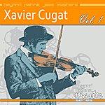Xavier Cugat Beyond Patina Jazz Masters: Xavier Cugat Vol. 1