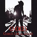 Charles Law & Jagged Choices