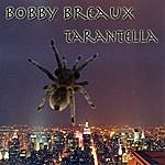 Bobby Breaux Tarantella