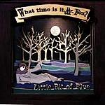 What Time Is It, Mr. Fox? Little Bit Of Blue