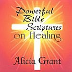 Alicia Grant Powerful Bible Scriptures On Healing