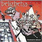 Belizbeha Charlie's Dream