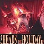 The 3 Heads The Holiday Ep