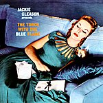 Jackie Gleason Jackie Gleason Presents The Torch With The Blue Flame