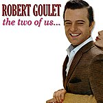 Robert Goulet The Two Of Us...
