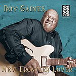 Roy Gaines New Frontier Lover
