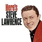 Steve Lawrence Here's Steve Lawrence