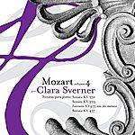 Clara Sverner Mozart: The Piano Sonatas Volume 4 - Kv332, Kv333, Fantasia Kv475 In C Minor & Kv457