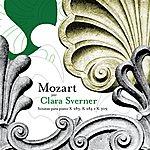 Clara Sverner Mozart: The Piano Sonatas Volume 2: K283, K284 & K309