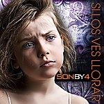 Son By Four Si Los Ves Llorar - Single