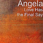 Angela Love Has The Final Say