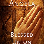 Angela Blessed Union