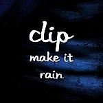 Clip Make It Rain