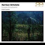 Arditti String Quartet Birtwistle: Complete String Quartets