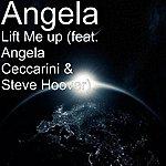Angela Lift Me Up (Feat. Angela Ceccarini & Steve Hoover)