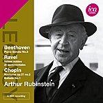 Artur Rubinstein Beethoven: Piano Sonata No. 3 - Ravel: Valses Nobles Et Sentimentales - Chopin