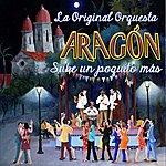 Orquesta Aragón Sube Un Poquito Mas
