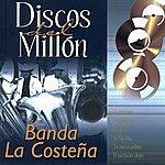 Banda La Costeña Discos Del Millón