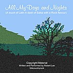Robert Lee All My Days And Nights - Single