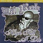Lil' Rob High Till I Die Special Edition