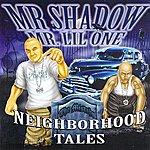 Mr. Shadow Neighborhood Tales